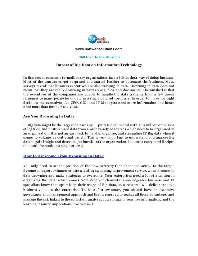 www.softwebsolutions.com Call US : 1-866-345-7638 Impact of Big Data on Information Technology In this recent economic tur...