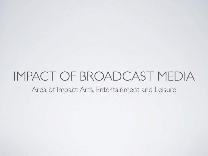Impact of broadcast media