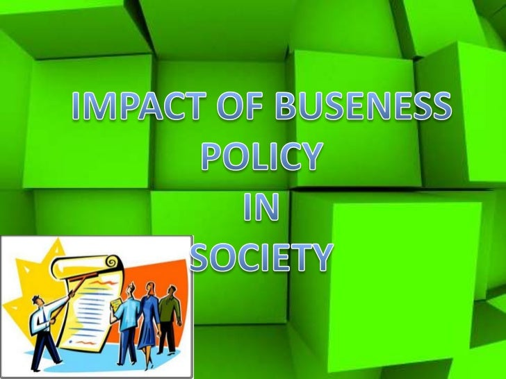 Impact of business policy