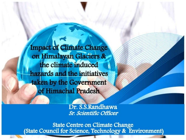 Impact of climate change on glaciers_Dr. S.S.Randhawa,State Centre on Climate Change_August 2014