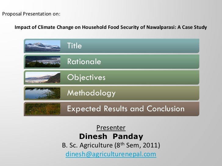 Proposal Presentation on:     Impact of Climate Change on Household Food Security of Nawalparasi: A Case Study            ...