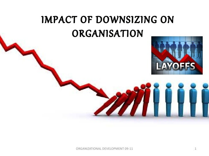 Impact of downsizing