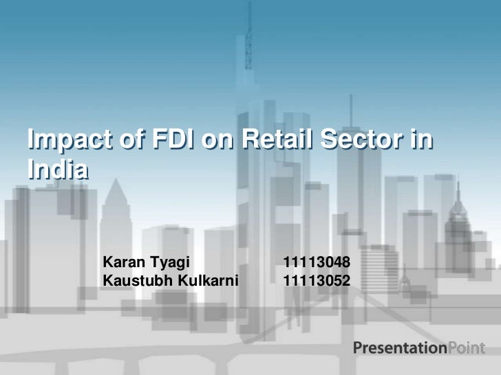 Impact of FDI on retail sector in India
