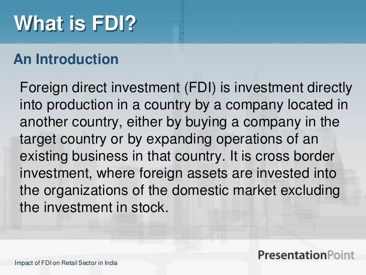 impact of fdi on home country The impact of fdi in developing countries published this can have unfavorable impact on the host economy particularly if such benefits of fdi to home country.