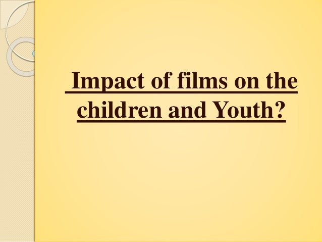 effects of movies on children Pediatricians should encourage the entertainment industry to have greater sensitivity about the effects of television and movies on children and adolescents and accept that the industry does, indeed.