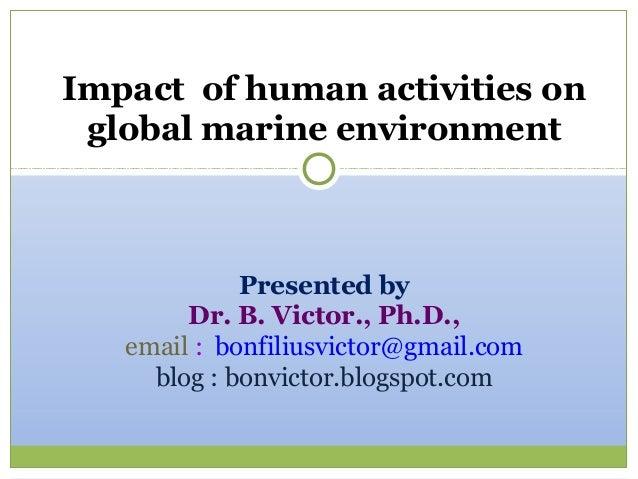 Impact of human activities on  global marine environment