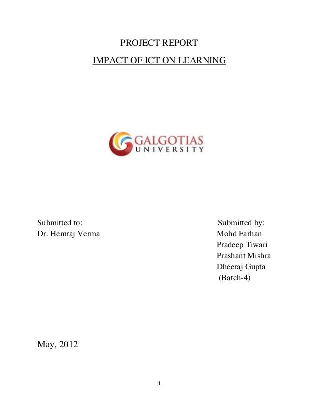 PROJECT REPORT              IMPACT OF ICT ON LEARNINGSubmitted to:                        Submitted by:Dr. Hemraj Verma   ...
