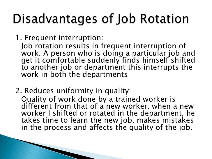 effects of job rotation Job rotation might be an effective preventive measure to reduce the prevalence of musculoskeletal complaints, although its effect has not been yet established the aim of the present study is to evaluate the effect of job rotation in refuse collecting on need for recovery, prevalence of musculoskeletal complaints, and sick leave due to .