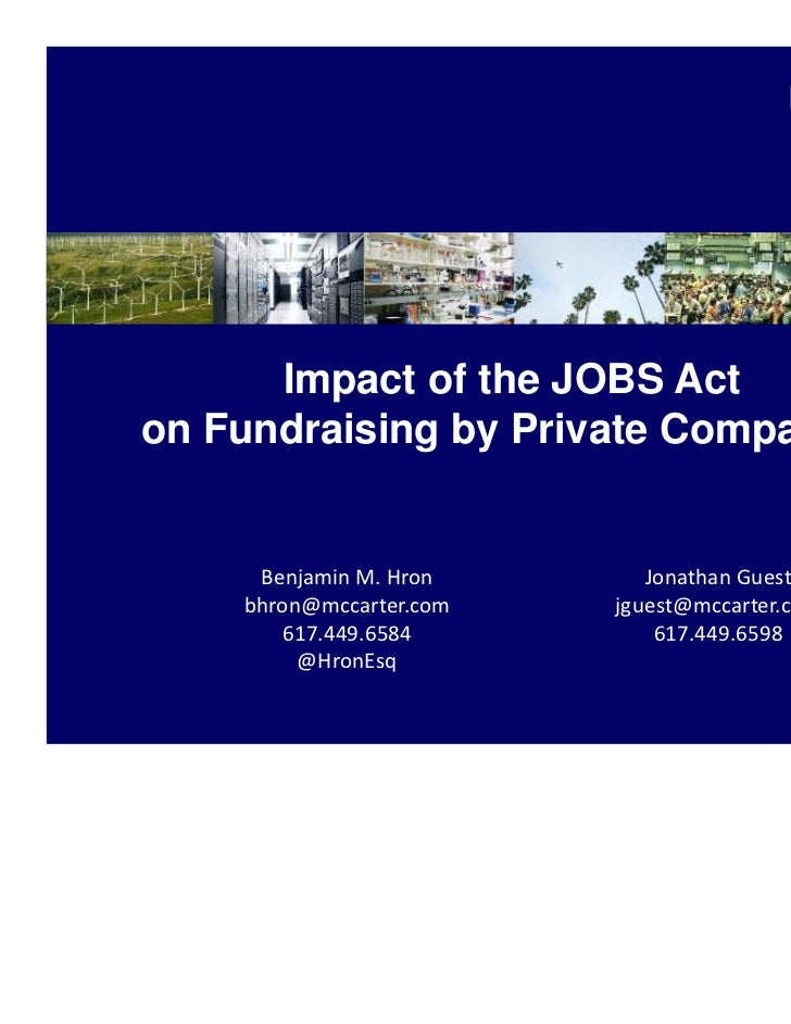 Impact of the JOBS Acton Fundraising by Private Companies     Benjamin M. Hron       Jonathan Guest    bhron@mccarter.com ...