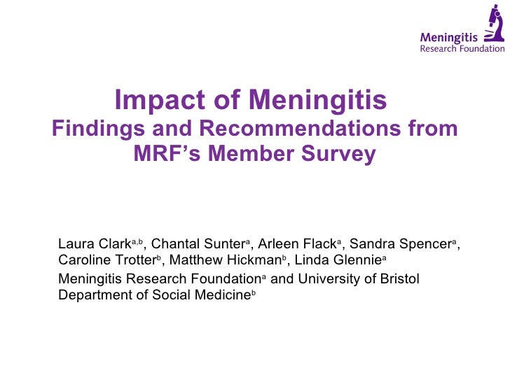 the effects of meningitis on the Meningitis or spinal meningitis is inflammation of the tissue around the brain and spinal cord discover the differences between types of meningitis.