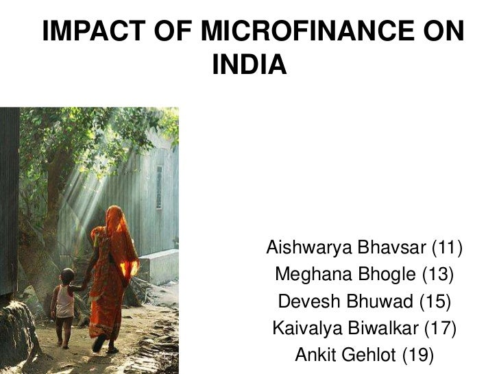 impact of micro finance on small Impact of micro finance on socio-economic development of rural sector in india synopsis submitted to the microfinance which includes the small credit impact of micro-finance on socio-economic development.