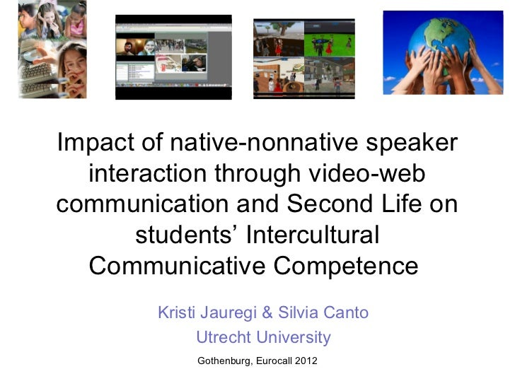 Impact of native nonnative speaker interaction through video-web communication slideshare