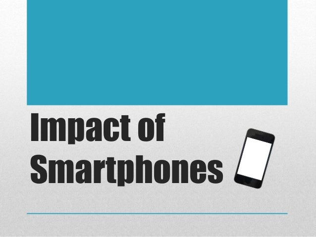 effects of ssmartphones Negative effects of smartphones in the classroom it's been an issue in schools, colleges, and universities across the country for quite some time.