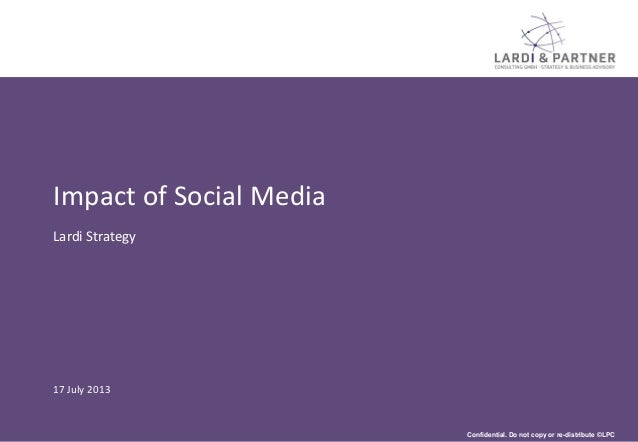 Confidential. Do not copy or re-distribute ©LPC Impact of Social Media Lardi Strategy 17 July 2013