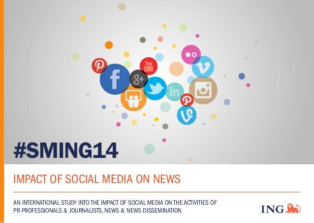 #SMING14 IMPACT OF SOCIAL MEDIA ON NEWS AN INTERNATIONAL STUDY INTO THE IMPACT OF SOCIAL MEDIA ON THE ACTIVITIES OF PR PRO...