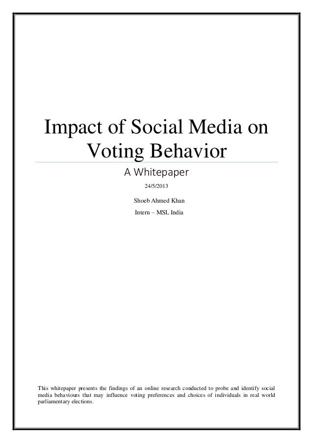 Impact of Social Media onVoting BehaviorA Whitepaper24/5/2013This whitepaper presents the findings of an online research c...