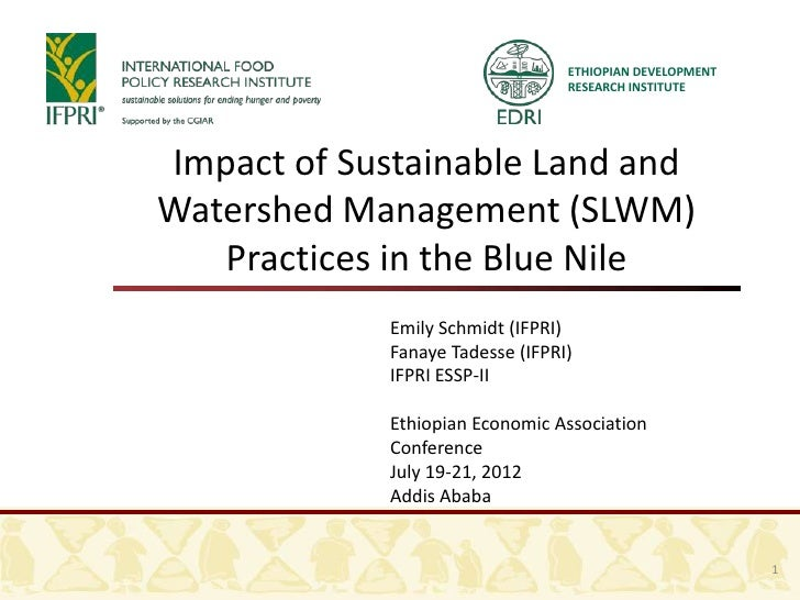 ETHIOPIAN DEVELOPMENT                                 RESEARCH INSTITUTEImpact of Sustainable Land andWatershed Management...