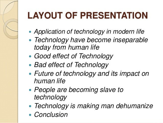 good effects of technology essay In this essay you will learn how technology has affected communication in our  daily life, what are its effects on face to face communication and how it has  affected  the rich poor, good and bad, right or wrong, best and worst.