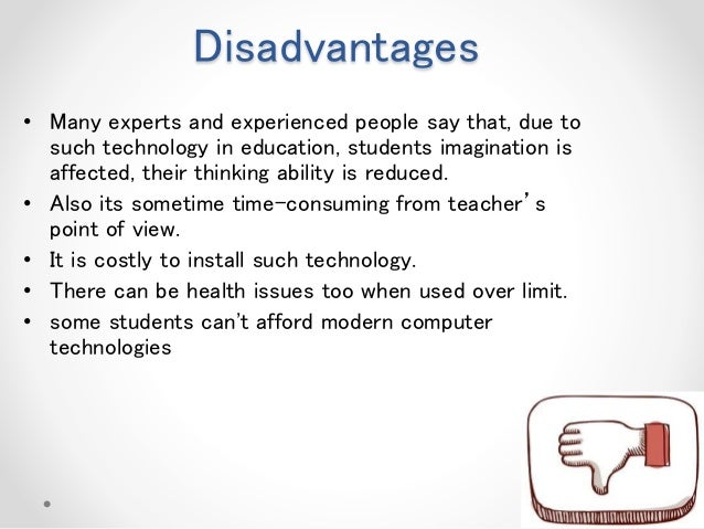 technology advantage and disadvantage essay Technology is now a big part of our society and our foreseeable future there is little room for.