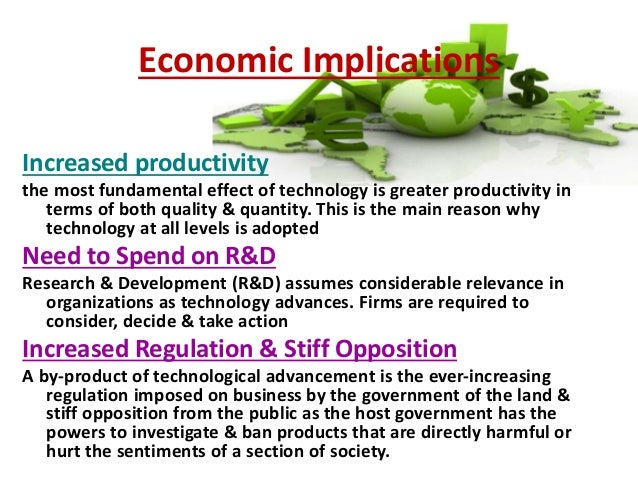 impact of technological advancement on business Society will be discussed and in particular, the impact of globalization on the business environment also, over the past few decades advancements in information.