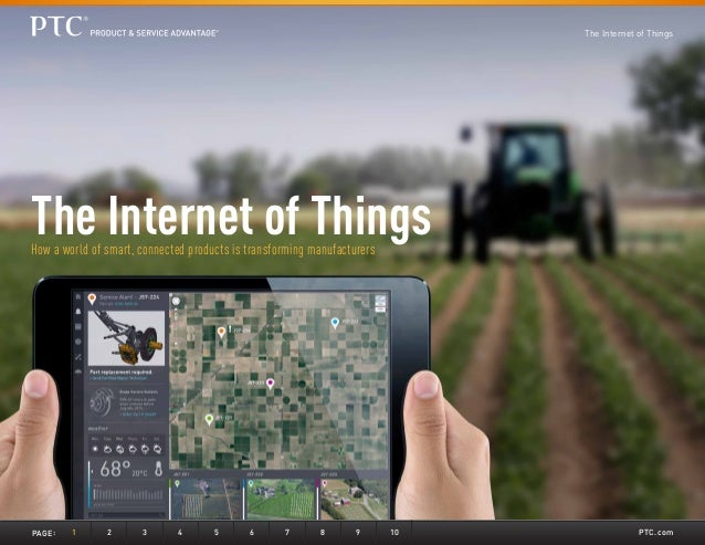 The Internet of Things  The Internet of Things How a world of smart, connected products is transforming manufacturers  PAG...