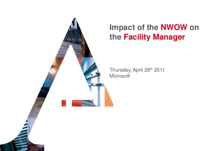 Impact of the NWOW onthe Facility ManagerThursday, April 28th 2011Microsoft