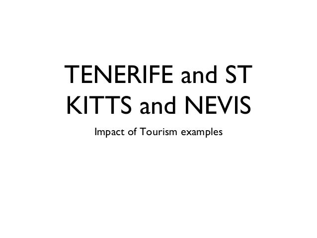 TENERIFE and STKITTS and NEVIS  Impact of Tourism examples