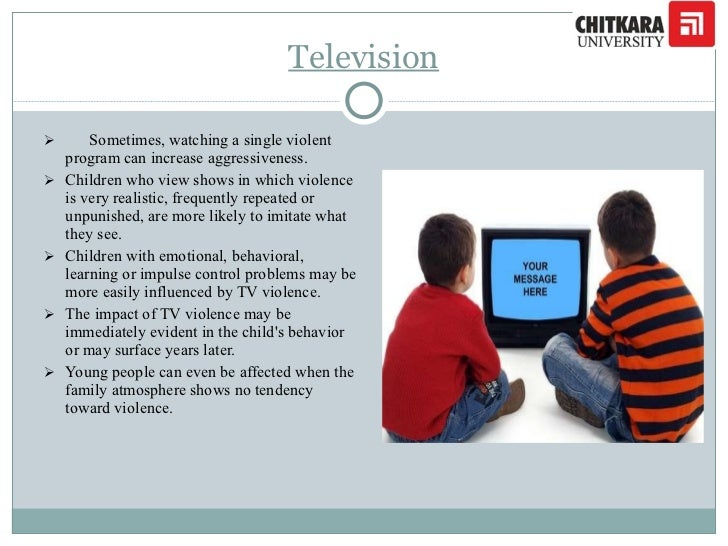 the impact of television violence on our children What parents can do about media violence if the stories our children see routinely involve violence as a question about television violence —why can't.
