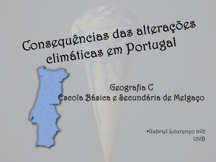 Geografia CEscola Básica e Secundária de Melgaço                      •Gabriel Lourenço nº2                               ...