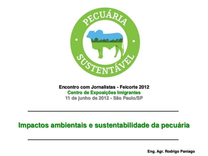 Encontro com Jornalistas - Feicorte 2012              Centro de Exposições Imigrantes             11 de junho de 2012 - Sã...
