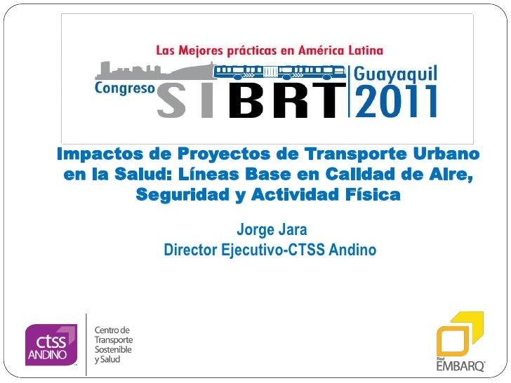 Impactos de Proyectos de Transporte Urbano en la Salud: Líneas Base en Calidad de Aire,         Seguridad y Actividad Físi...
