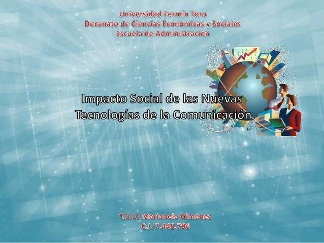 Las nuevas tecnologías de la comunicación             llevan al ser humano a ampliar sus           posibilidades de relaci...