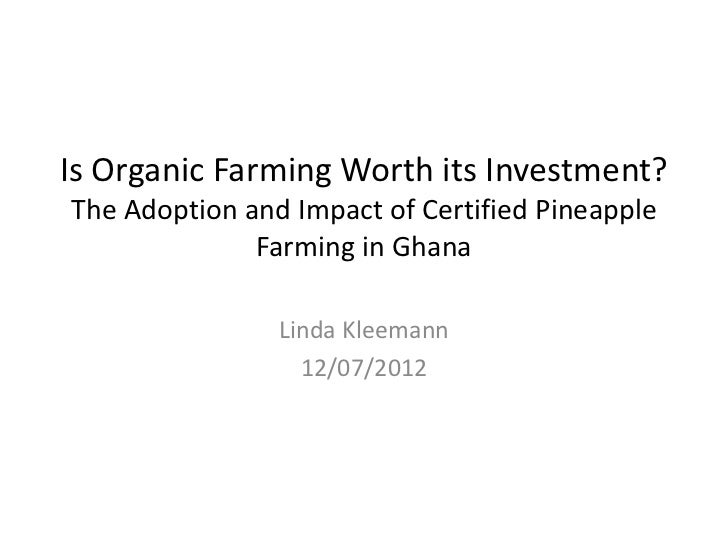 Is Organic Farming Worth its Investment?The Adoption and Impact of Certified Pineapple              Farming in Ghana      ...
