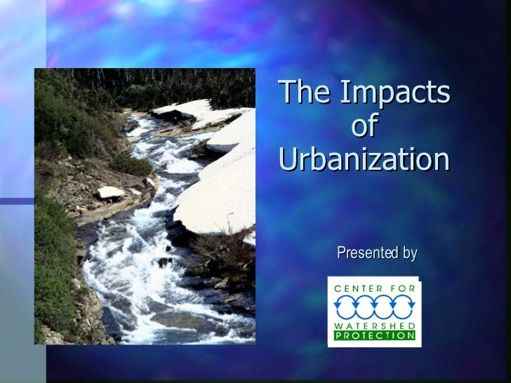 The Impacts of Urbanization Presented by