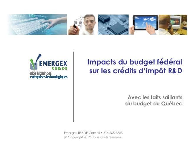 Impacts du budget fédéral                sur les crédits d'impôt R&D                                           Avec les fa...