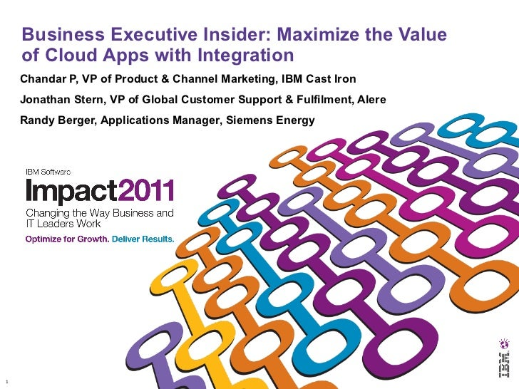 Impact 2011: Business Executive Insider: Maximize the Value of Cloud Apps with Integration