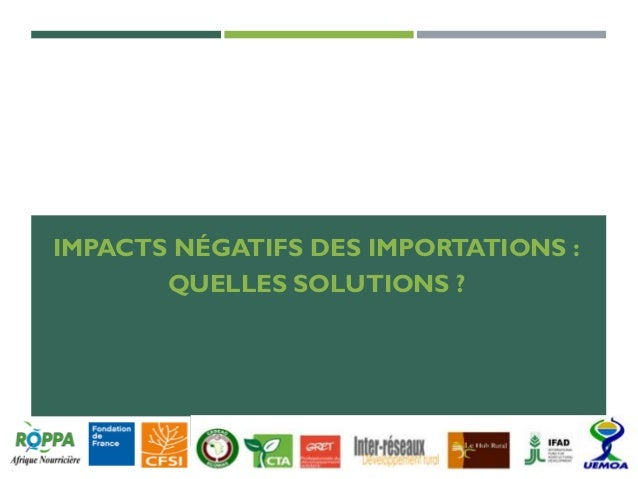 IMPACTS NÉGATIFS DES IMPORTATIONS : QUELLES SOLUTIONS ?