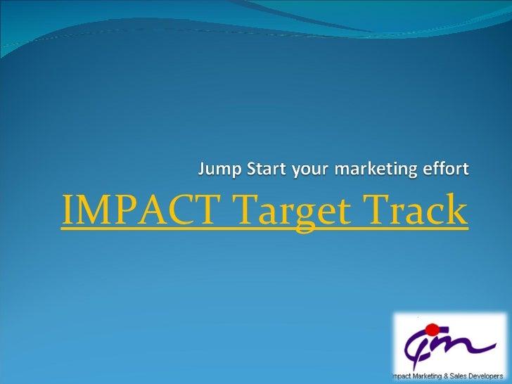 Impact Target Track