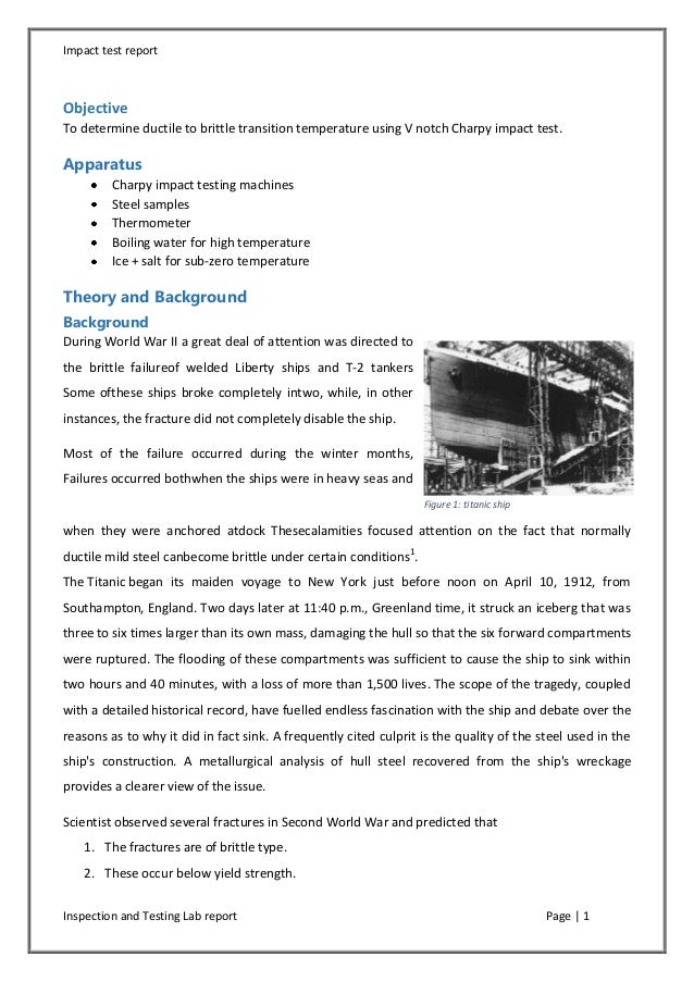 Impact test report  Objective To determine ductile to brittle transition temperature using V notch Charpy impact test.  Ap...