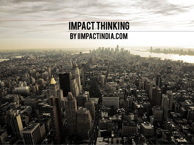 Impact thinking to provide Impact Solutions by I IMPACT INDIA