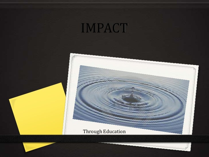 IMPACT<br />Through Education<br />