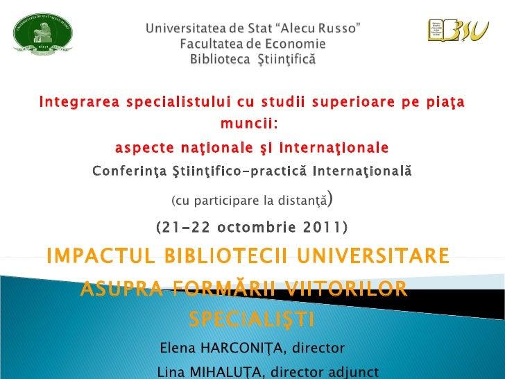 Integrarea specialistului cu studii superioare pe piaţa muncii:  aspecte naţionale şi internaţionale Conferinţa Ştiinţific...