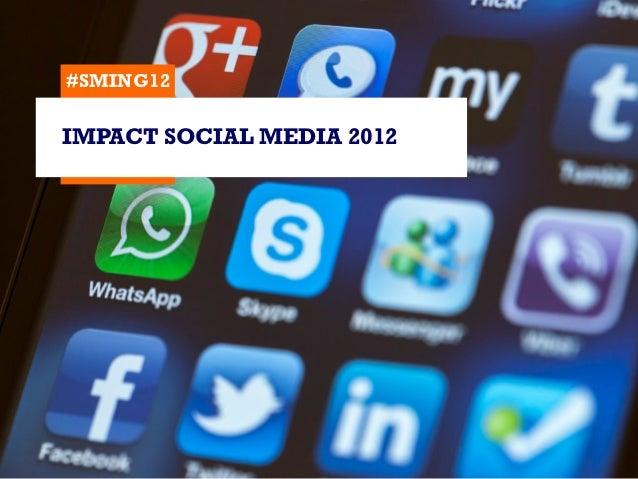 #SMING12IMPACT SOCIAL MEDIA 2012