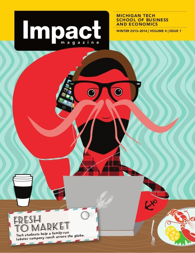 Fall 2014 Impact Magazine, School of Business and Economics at Michigan Tech