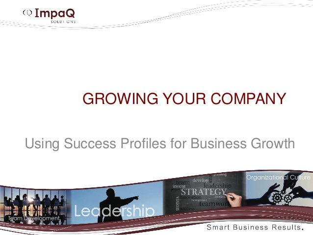 GROWING YOUR COMPANYUsing Success Profiles for Business Growth