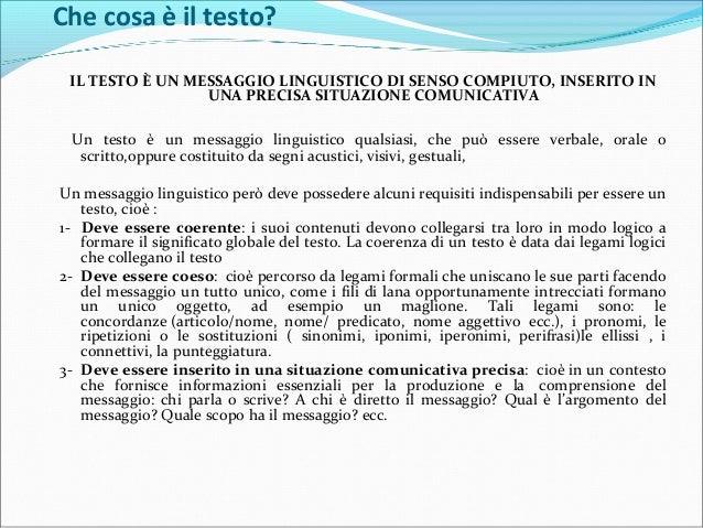 Checosaèiltesto? IL TESTO È UN MESSAGGIO LINGUISTICO DI SENSO COMPIUTO, INSERITO IN UNA PRECISA SITUAZIONE COMUNICATIV...