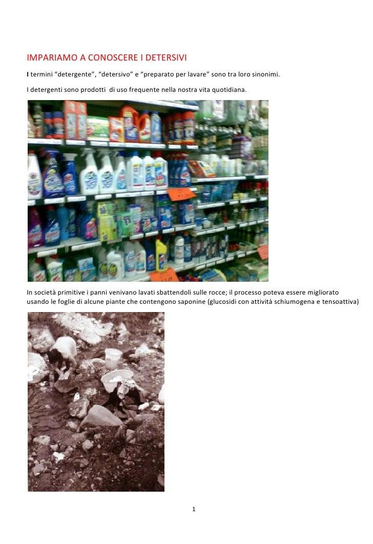 """IMPARIAMO A CONOSCERE I DETERSIVI<br />I termini """"detergente"""", """"detersivo"""" e """"preparato per lavare"""" sono tra loro sinonimi..."""