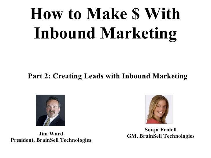 Making Money with Inbound Marketing: Part 2 (Creating Leads)