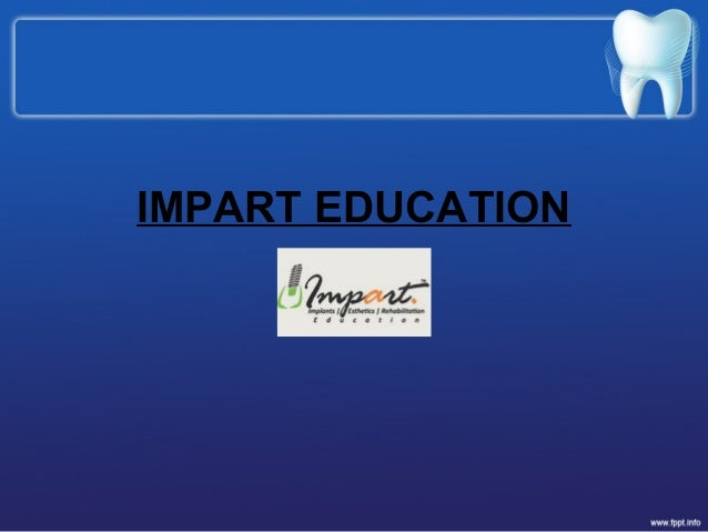 IMPART EDUCATION