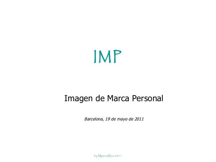 IMP Imagen de Marca Personal Barcelona, 19 de mayo de 2011